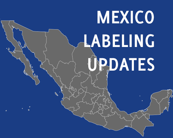 Overview of Mexico's Front-of-Pack and Nutrition Labeling Regulation Updates